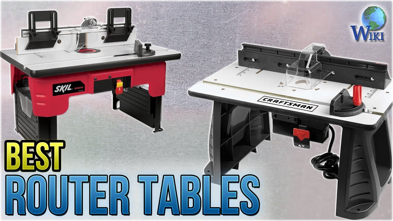 9 Best Router Tables 2018
