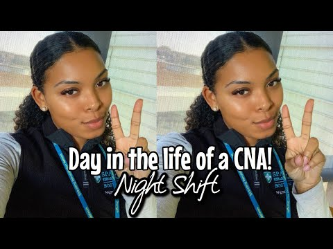 DAY IN THE LIFE OF A CNA | NIGHT SHIFT