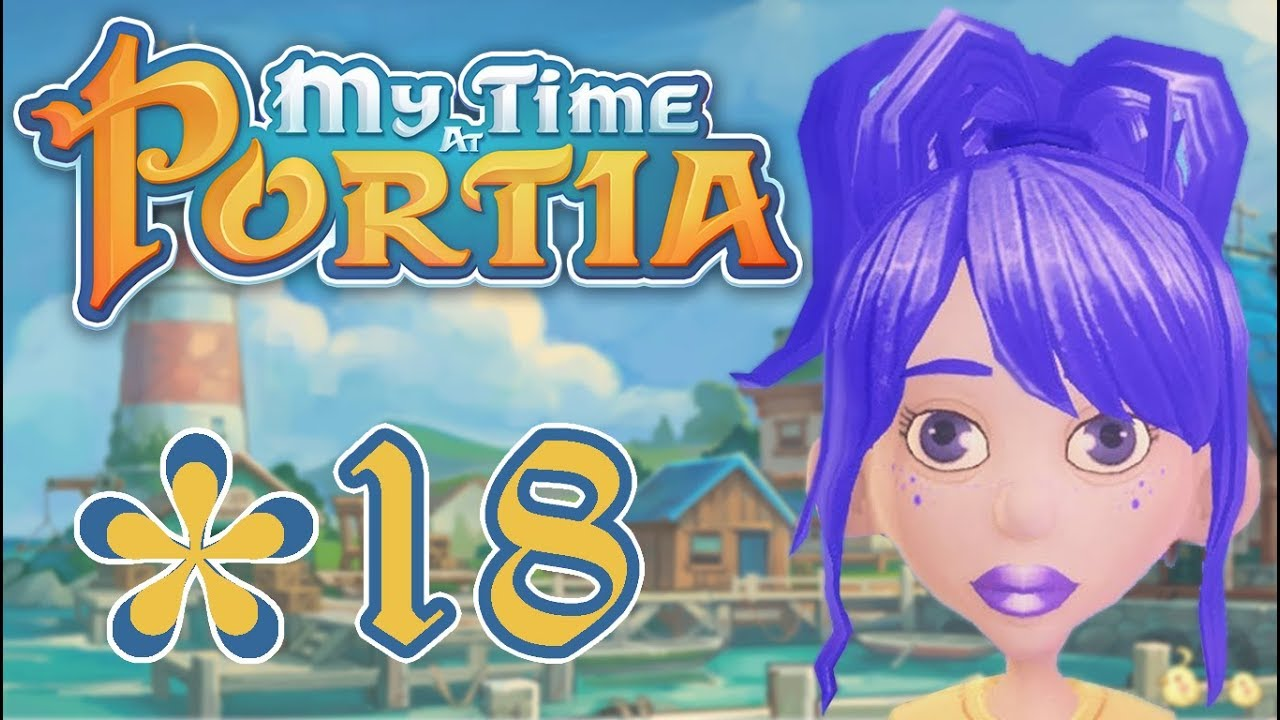 My Time At Portia Part 18 How To Make Cooking Set And Marthas