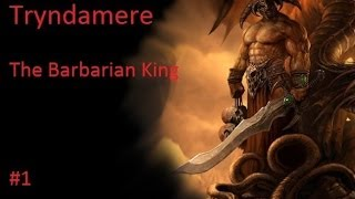 Tryndamere - The Barbarian King #1