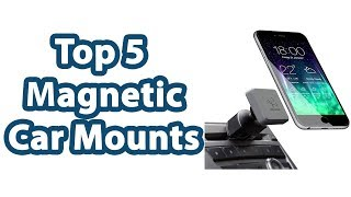Top 5 Best Magnetic Car Mounts - Magnetic Car Mounts Reviews