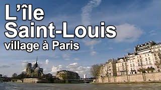 L'Île Saint-Louis : village à Paris