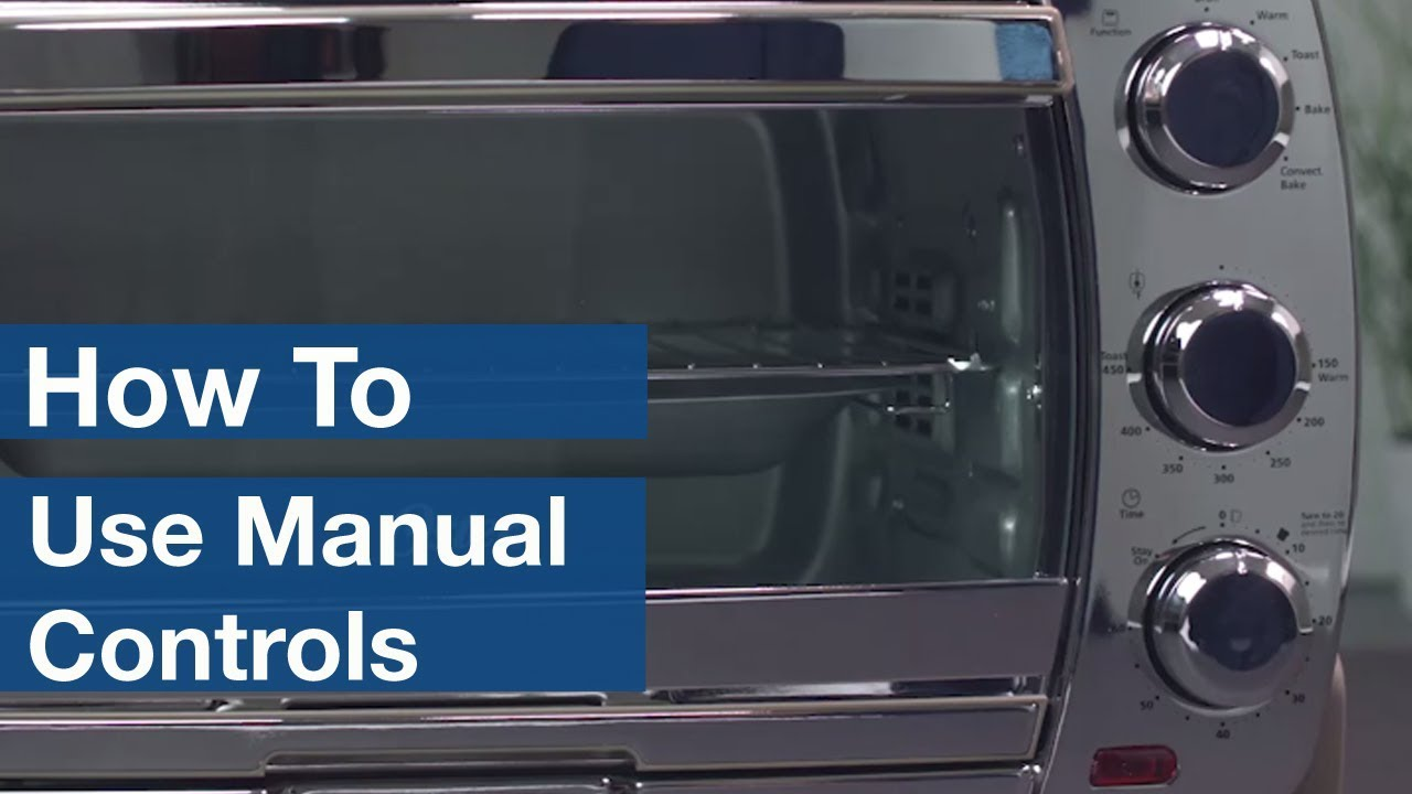 how to use manual controls on countertop ovens oster