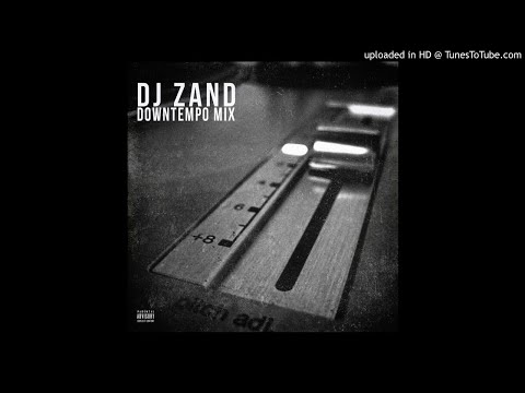 Dj Zan-D - Downtempo Flip Mix