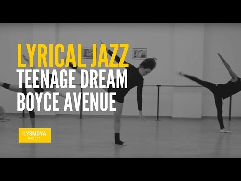 Teenage Dream (Boyce Avenue) Lyrical Jazz Choreography by Lys Moya