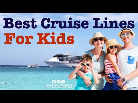 Best Cruise Lines And Cruises For Kids
