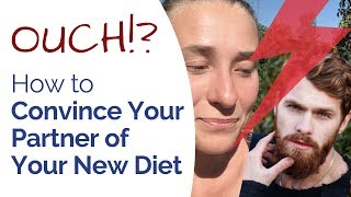 #1 Tip: How to Make Your Partner Change & Support Your New Diet?