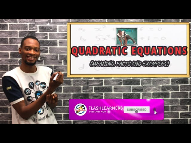 Quadratic Equations (Meaning, Facts And Examples)