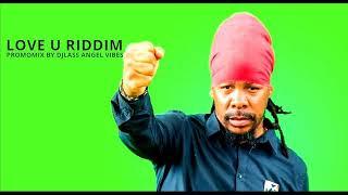 Love U Riddim Mix (Full) Feat. Lutan Fyah, Warrior King, Natty King, Turbulence (Dec. Refix 2017)