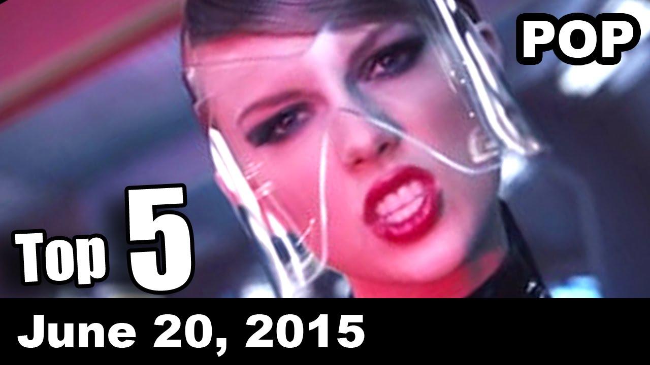 Top 5 Pop Songs Of The Week June 20 2015 Youtube