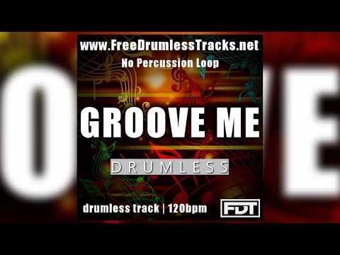 FDT Groove Me - Drumless - NPL (www.FreeDrumlessTracks.net)