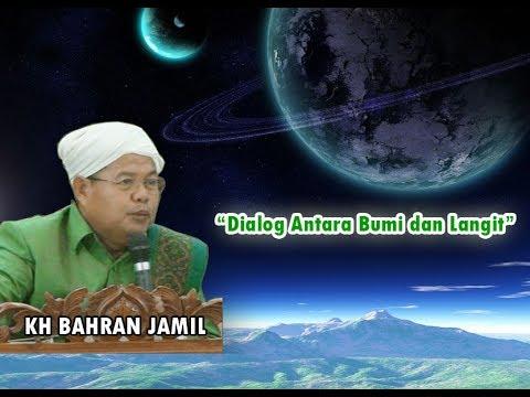 KH BAHRAN JAMIL, Lucu Dialog Antara Bumi dan Langit