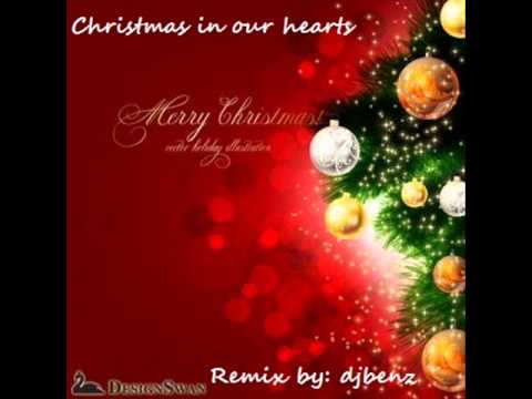 christmas in our hearts remix by djbenzwmv