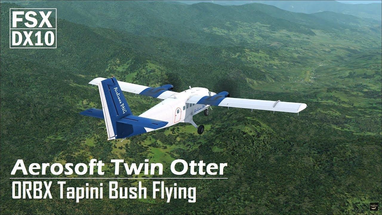 FSX DX10 | ORBX Tapini Bush Flying | Aerosoft Twin Otter Extended  [Tutorial] - Музыка для Машины