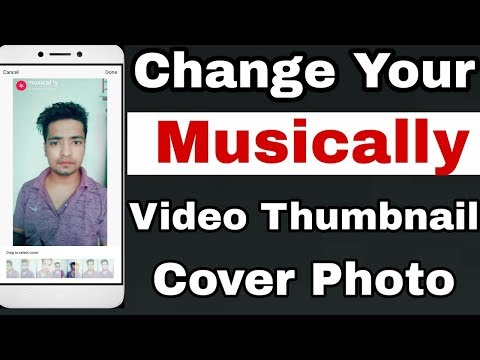 How To Change Musically Video Thumbnail, Cover Photo, Video Front Image | Hindi