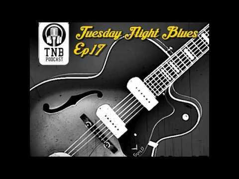 TUESDAY NIGHT PODCAST EPISODE 17