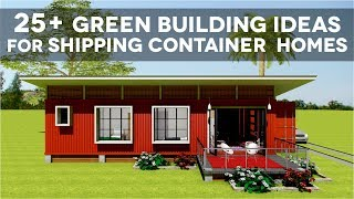 25+green Building Design Ideas And Strategies For Sustainable Shipping Container Homes
