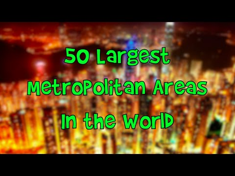50 Largest Metropolitan Areas in the World