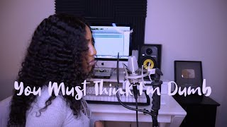 Sydney Renae - You Must Think I'm Dumb + [ Lyrics ]