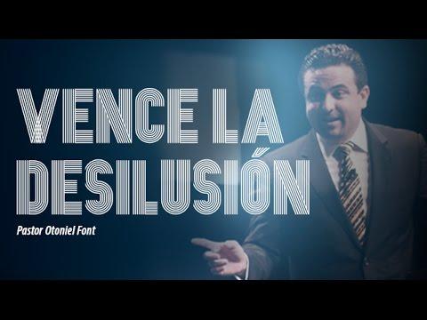 Pastor Otoniel Font - Vence la Desilusión