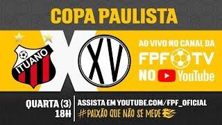Ituano 1 x 2 XV de Piracicaba - Copa Paulista 2018