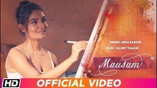 Mausam | Neha Karode | Sneha Sarkar | Sujeet Thakur | Latest Hindi Song 2019