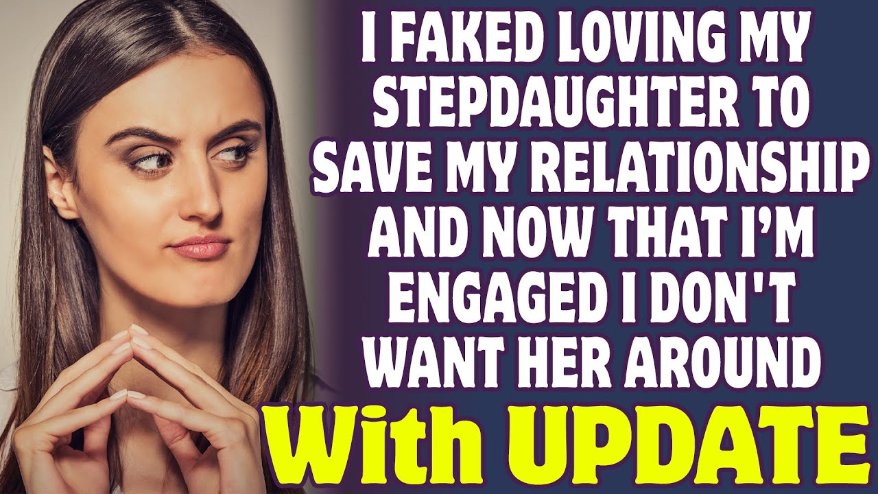 I Faked Loving My Stepdaughter To Save My Relationship Now I Don't Want Her Around - Reddit Stories