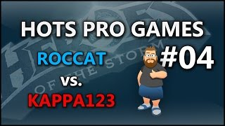 HotS Pro Games Ep 04 Roccat vs Kappa123
