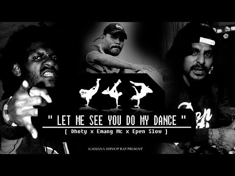 DHOTY - Let Me See You Do My Dance [ ft Emang Mc & Epen Slow ]