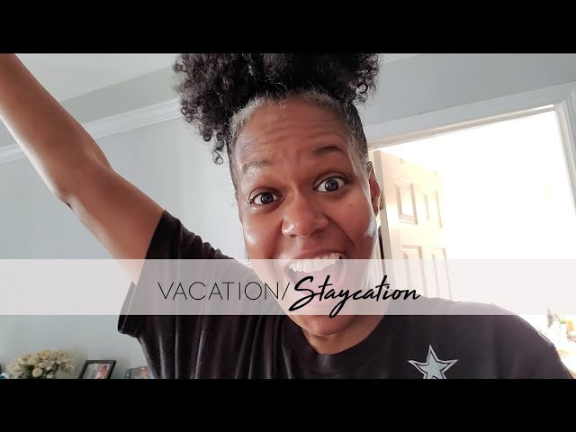 Vacation|Staycation