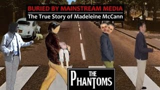 Richard D Hall - The Phantoms FULL Documentary -  Madeleine McCann Mystery