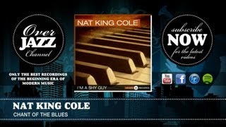 Watch Nat King Cole Chant Of The Blues video
