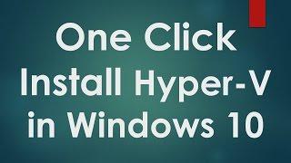 Hyper V Tutorials - 1 - How to Install Hyper V in Windows 10