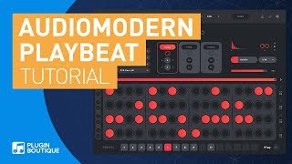 Playbeat by Audiomodern | Minimal Tech House Percussive Grooves Tutorial