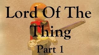 LEGO Lord Of The Thing - Part 1
