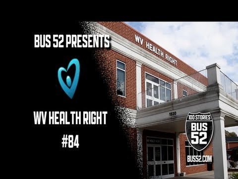 Bus 52 Presents: West Virginia Health Right