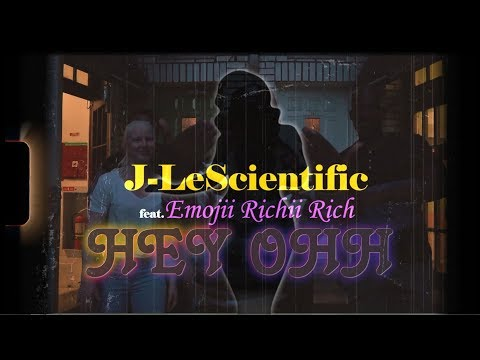 J-LeScientific - Hey Ohh (feat. Emojii Richii Rich) [OFFICIAL VIDEO]