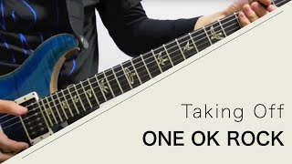 ONE OK ROCK - Taking Off - Live ver.【Guitar cover】