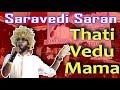 Thati Vedu Mama Song | Saravedi Saran | SMA GANA AUDIO