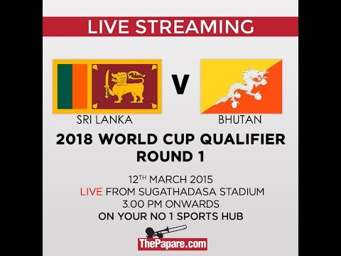 Sri Lanka v Bhutan - 2018 World Cup Qualifier