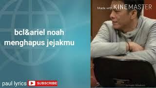 Bcl Ariel Noah Menghapus Jejakmu Lagu MP3