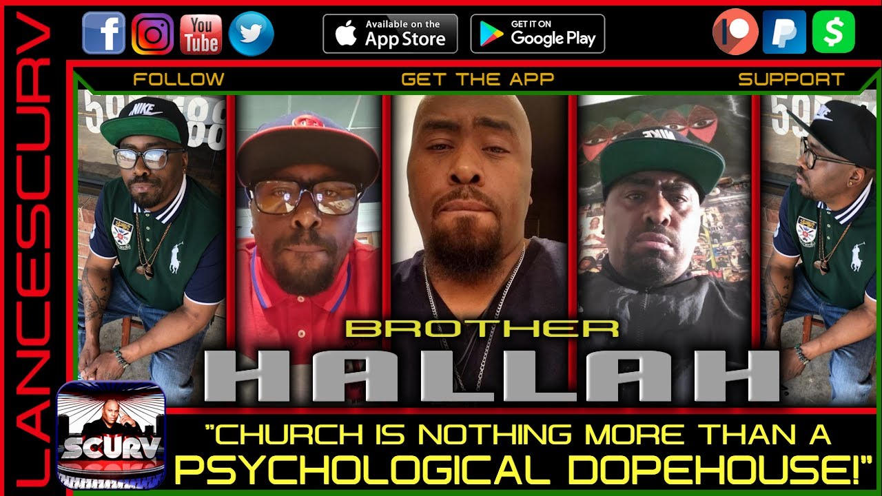 CHURCH IS NOTHING BUT A PSYCHOLOGICAL DOPE HOUSE! - BROTHER HALLAH/The LanceScurv Show