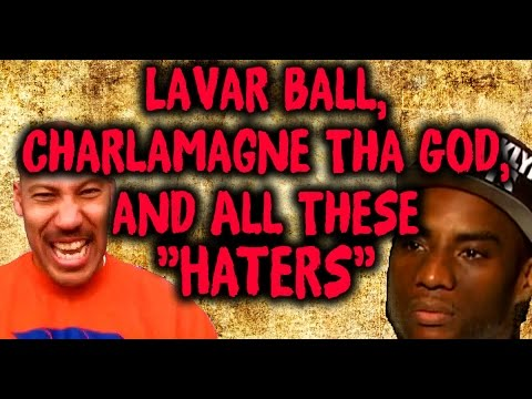 lavar-ball-charlamagne-tha-god-and-all-these-haters
