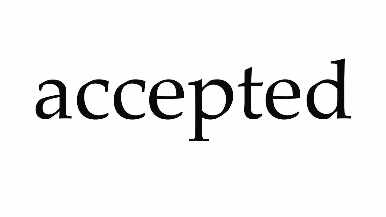 How to Pronounce accepted