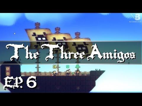 "Pixel Piracy - The Three Amigos- Ep. 6 - ""The Ship Build!"""