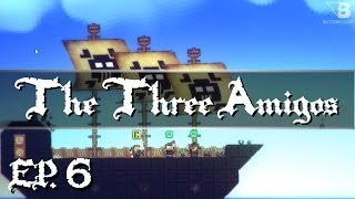 "Pixel Piracy - The Three Amigos- Ep. 6 - ""The Ship Build!"""