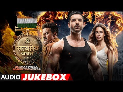 Full Album:  SATYAMEVA JAYATE  | Audio Jukebox | John Abraham | Manoj Bajpayee