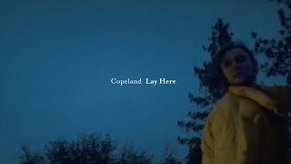 Copeland - Lay Here (Official Music Video) - PREMIERE