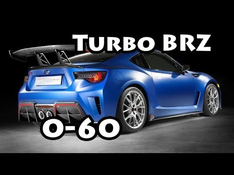 Turbo Brz 0 60 Time Youtube