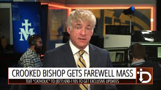 Crooked Bishop Gets Farewell Mass — The Download